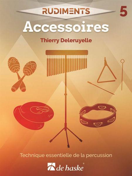 Rudiments 5 - Accessories Small Percussion, Thierry Deleruyelle