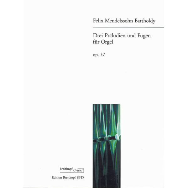 3 Preludes and Fugues Op. 37 Organ, Felix Mendelssohn Bartholdy