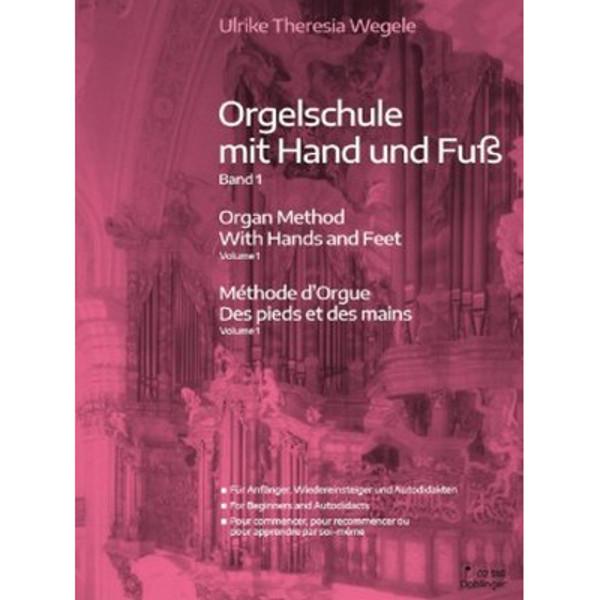Organ Method With Hands and Feet Volum 1, Ulrike Theresia Wegele