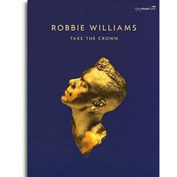 Robbie Williams Take the Crown Piano/Vocal/Guitar
