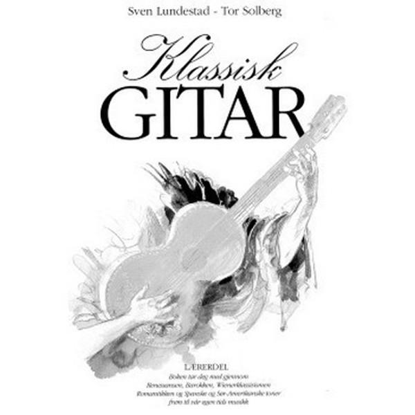 Klassisk gitar lærerens bok Norsk - Lundestad/Solberg