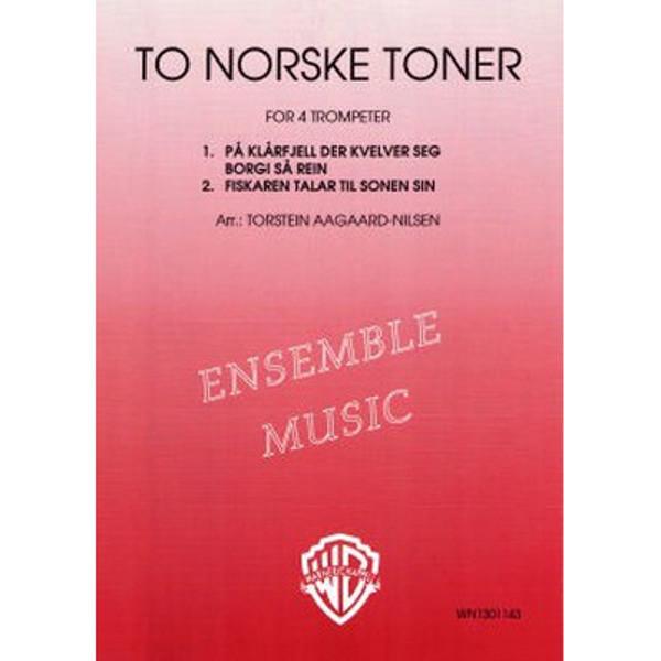 To norske toner Trumpetkvartett eller Klarinettkvartett - Arr Torstein Aagaard-Nilsen