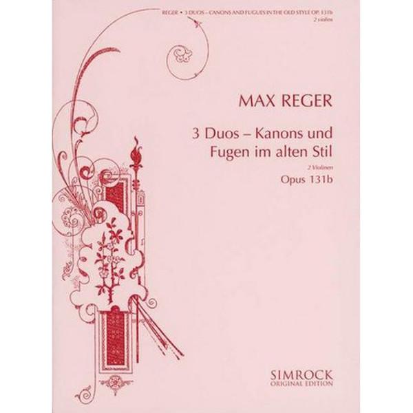 3 Duos - Kanons und Fugen im alten Stil - 2 Violinen Op. 131B - Reger