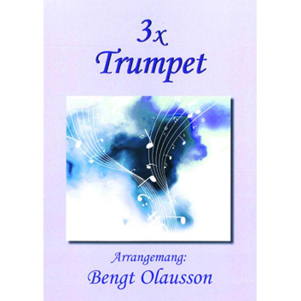 3 x Trompet, arr Bengt Olausson