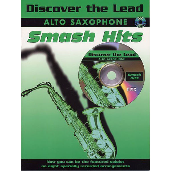 Discover the lead Smash hits Alto Saxophone (m/cd)
