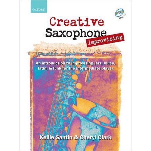 Creative Saxophone Improvising, Kellie Santin/Cheryl Clark. Book and CD