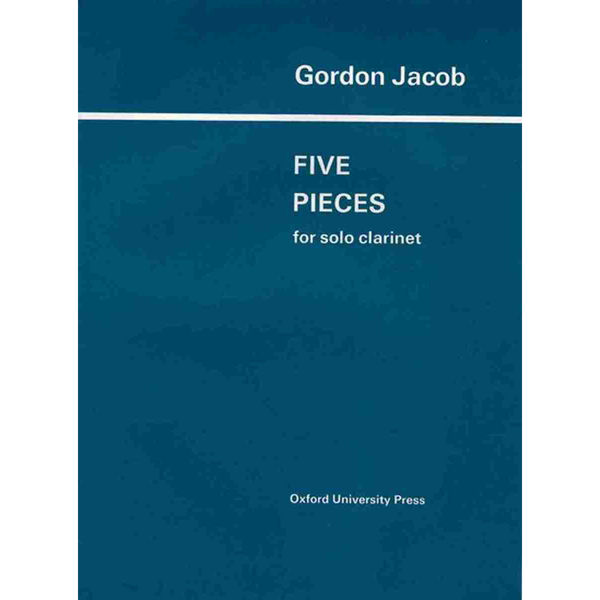 5 Pieces for Clarinet, Gordon Jacob