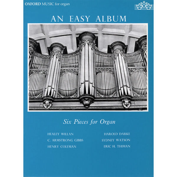 An Easy Album for Organ, Six Pieces for Organ