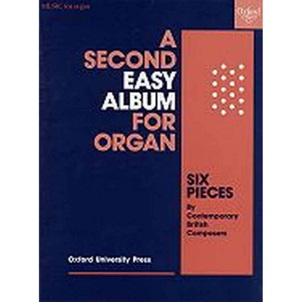 A Second Easy Album for Organ, Six Pieces by Contemporary British Composers