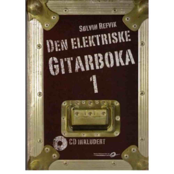 Den elektriske gitarboka 1 m/2 CD - Sølvin Refvik