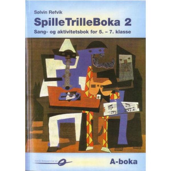 Spilletrilleboka 2a bokmål- 5.-7. klasse - Sølvin Refvik