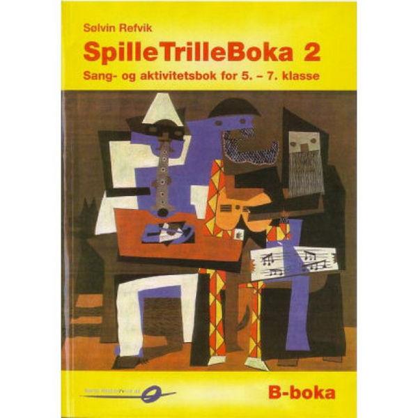 Spilletrilleboka 2b bokmål 5.-7. klasse - Sølvin Refvik