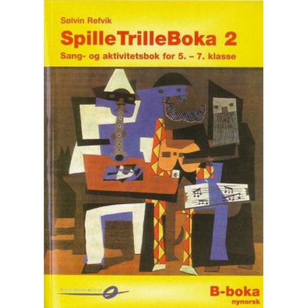 Spilletrilleboka 2b Nynorsk -5.-7. klasse- Sølvin Refvik