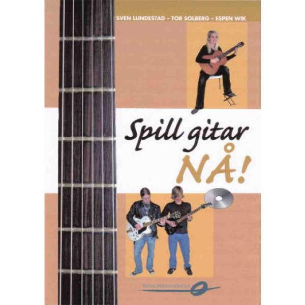 Spill gitar NÅ! - Sven Lundestad-Tor Solberg Espen Wik
