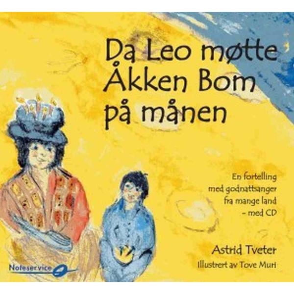 Da Leo møtte Åkken Bom på månen m/CD Astrid Tveter