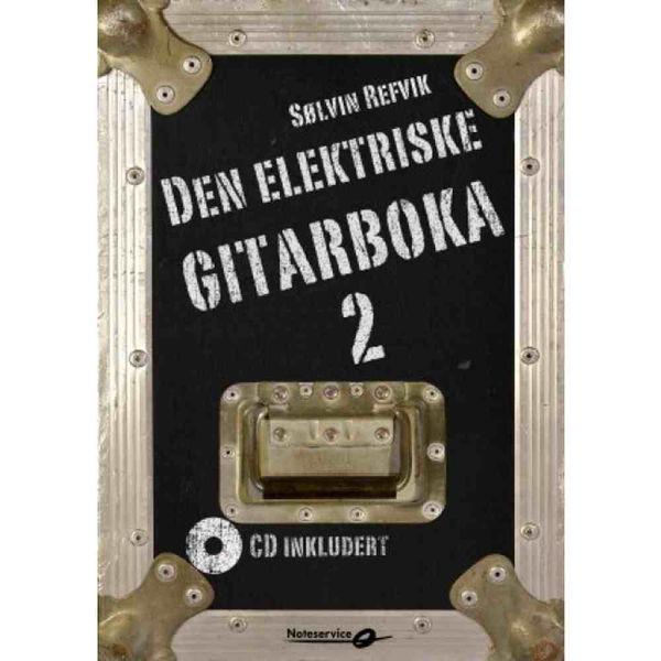 Den elektriske gitarboka 2 m/2 CD - Sølvin Refvik