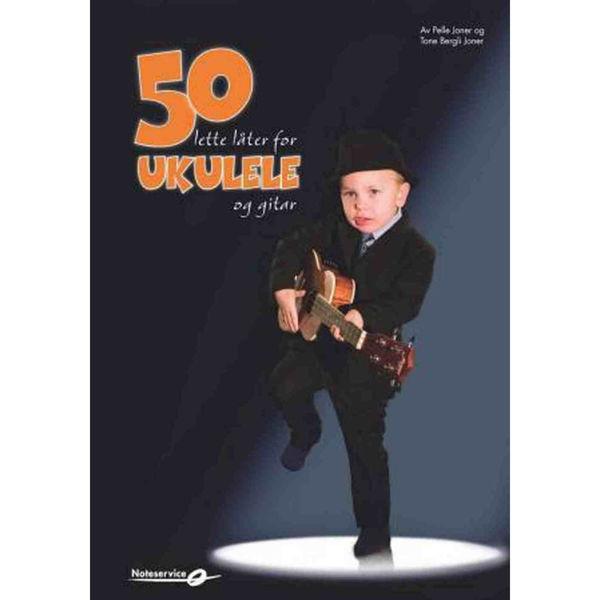 50 lette låter for Ukulele og Gitar - Pelle og Tone Joner