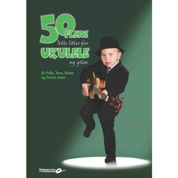 50 flere lette låter for Ukulele og Gitar - Pelle og Tone Joner