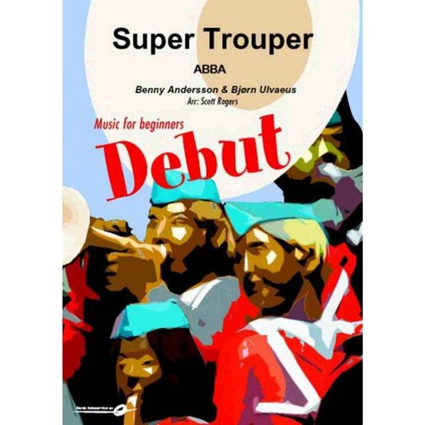 Super Trouper DEBUTSERIEN Abba/arr. Scott Rogers
