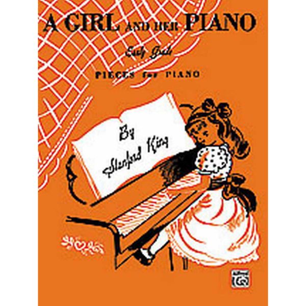 A girl and her piano, Early Grade Pieces for Piano. Stanford King