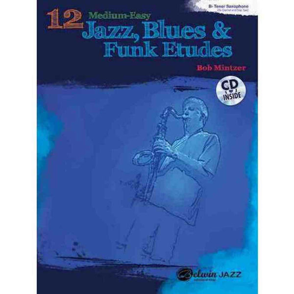12 Medium Easy Jazz Etudes Bb Ten-Sax (Clarinet/Sop-Sax) (+CD). Bob Mintzer
