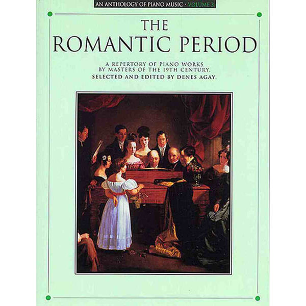Anthology Of Piano Music: The Romantic Period