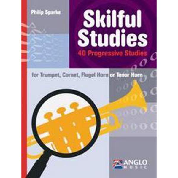 Skilful Studies Trumpet, Cornet, Flugelhorn or Tenorhorn,  40 Progressive Studies, Philip Sparke