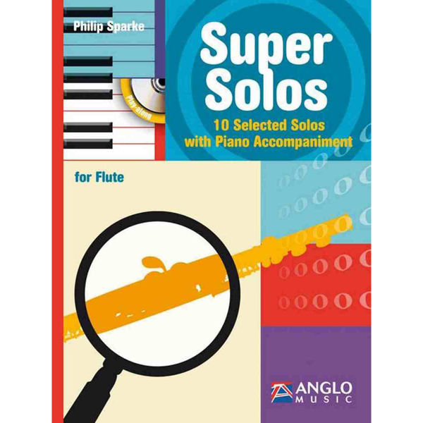 Super Solos. Flute. 10 selected solos. Piano and CD. Philip Sparke