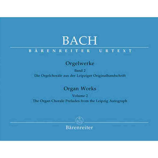 Bach: Orgelwerke Band 2 - The Organ Chorale Preludes from the Leipzig Autograph