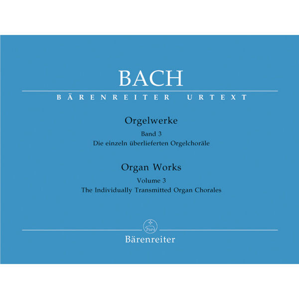 Bach: Orgelwerke Band 3 - The Indivitually Transmitted Organ Chorales