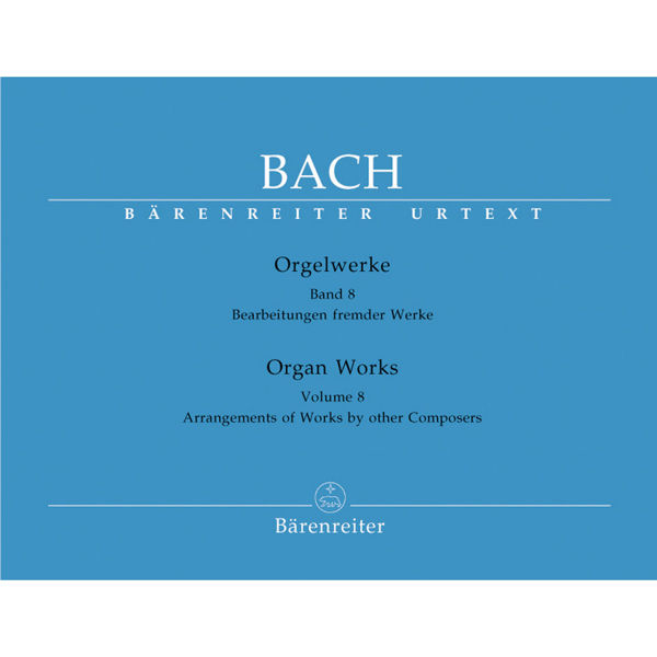 Bach: Orgelwerke Band 8 - Arrangements of Works by other Composers