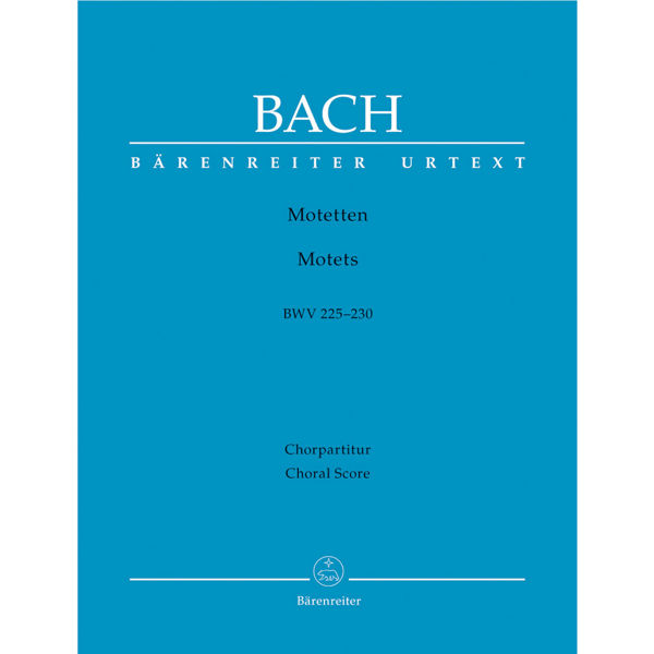 Bach - Motets - BWV 225-230