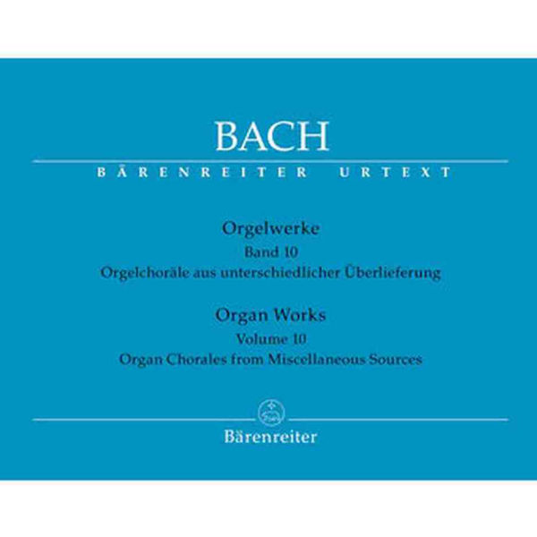 Bach: Orgelwerke Band 10 - Organ Chorales from Miscellaneous Sources