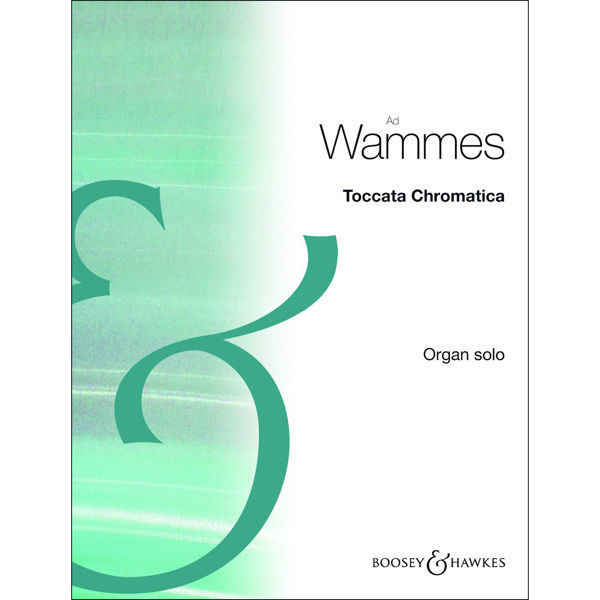 Toccata Chromatica, Echoes of Sweelinck. Ad Wammes. Orgel