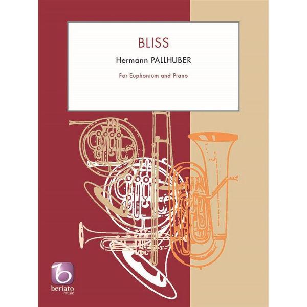 Bliss, Hermann Pallhuber - Euphonium and Piano
