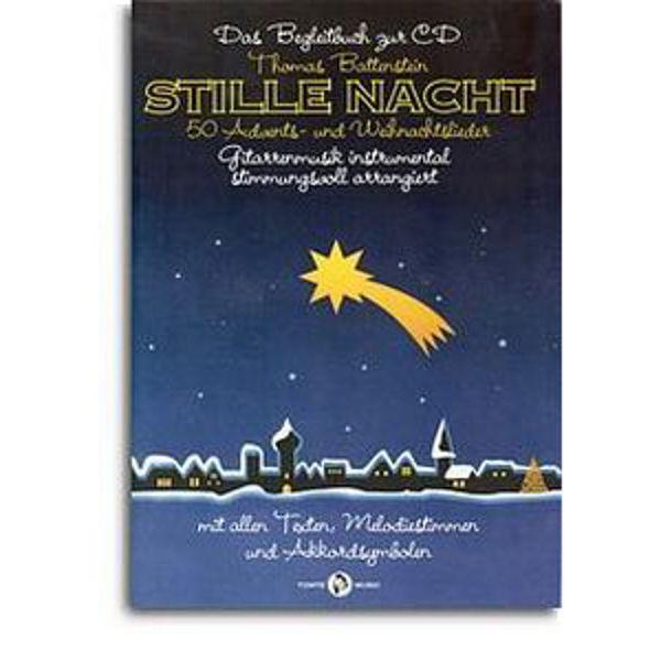 Stille Nacht - 50 Advents - und Weihnachtslieder. Gitar, Tekst, Melodi, Besifring