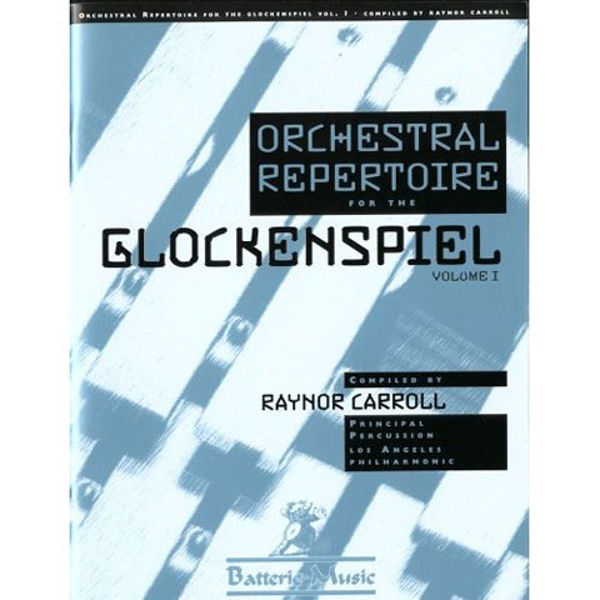 Orchestral Repertoire For The Glockenspiel Vol. 1, Raynor Carroll