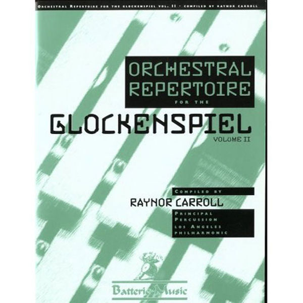 Orchestral Repertoire For The Glockenspiel Vol. 2, Raynor Carroll