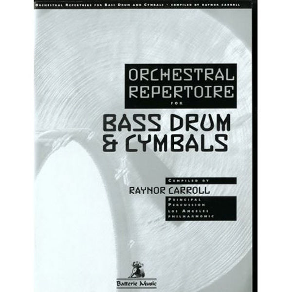 Orchestral Repertoire For Bass Drum & Cymbal, Raynor Carroll
