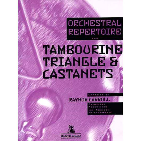 Orchestral Repertoire For Tambourine, Triangel & Castanets, Raynor Carroll