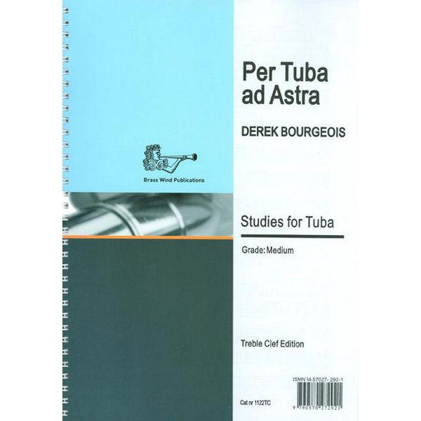 Per Tuba ad Astra TC Tuba studies, Derek Bourgeois