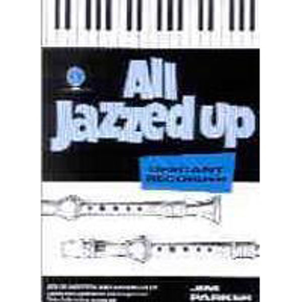 All Jazzed Up for Descant Recorder, Recorder/Piano