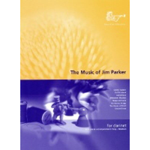 Music of Jim Parker for Clarinet, Clarinet/Piano