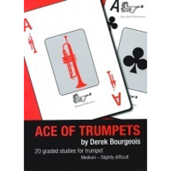 Ace of Trumpets, Derek Bourgeois. 20 Graded studies for Trumpet