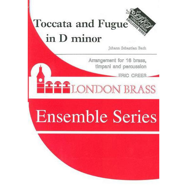 Toccata and Fugue, Johann Sebastian Bach arr Eric Crees. Brass Ensemble Large Group