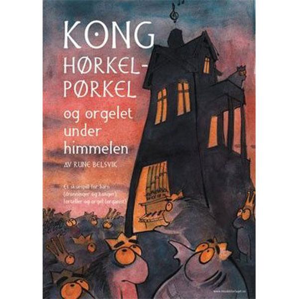 Kong Hørkel Pørkel (Rune Belsvik)