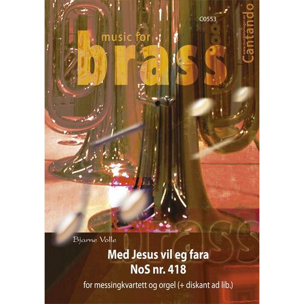 Med Jesus vil eg fara NoS nr 418 - Messingkvartett og orgel