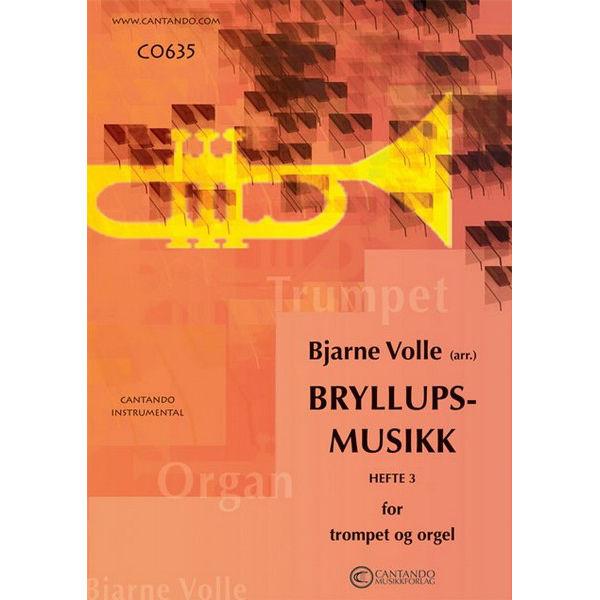 Bryllupsmusikk for Trompet og Orgel hefte 3 arr Bjarne Volle