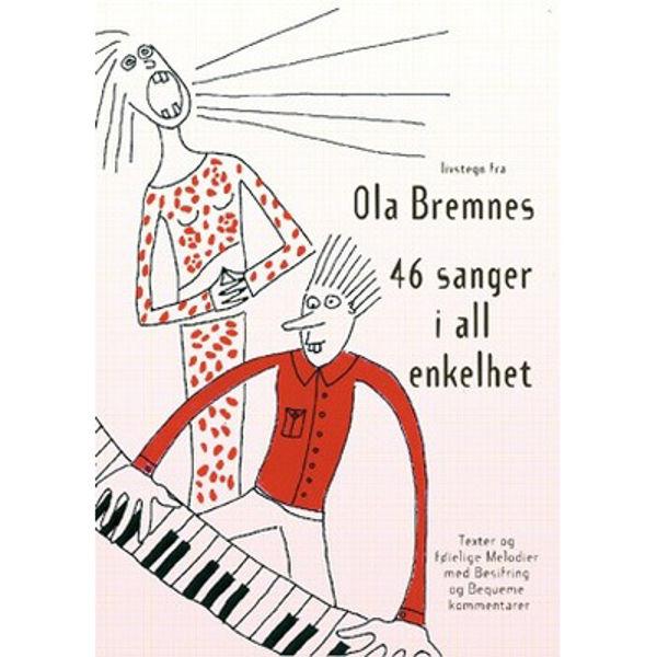 Ola Bremnes 46 sanger i all enkelhet - Sangbok