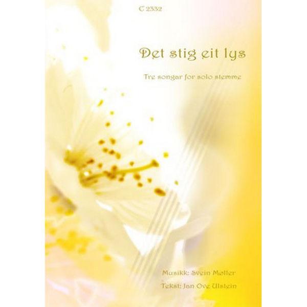Det stig eit lys - Tre songar for solostemme (S.Møller) - Sang